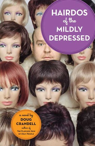 Hairdos of the Mildly Depressed by Doug Crandell