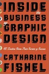 Inside the Business of Graphic Design by Catharine M. Fishel