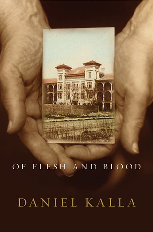 Of Flesh and Blood by Daniel Kalla