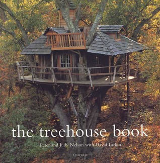 The Treehouse Book by Judy Nelson