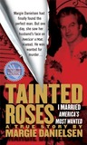 Tainted Roses: A True Story of Murder, Mystery, and a Dangerous Love