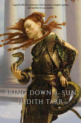 Bring Down the Sun by Judith Tarr