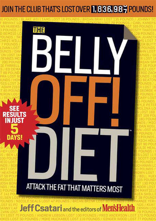 The Belly Off! Diet: Real Men, Real Food, Real Workouts--That Will Really Work for You!