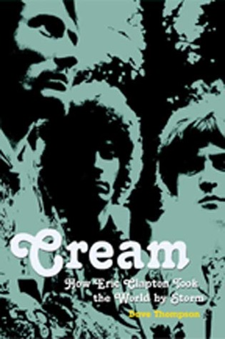 Cream by Dave Thompson