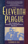 The Eleventh Plague: The Politics of Biological and Chemical Warfare
