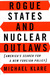 Rogue States and Nuclear Ou...