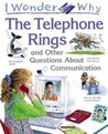 I Wonder Why the Telephone Rings: and Other Questions About Communication