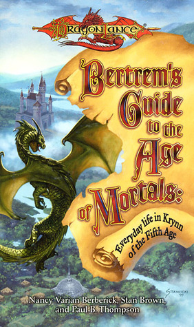 Bertrem's Guide to the Age of Mortals by Nancy Varian Berberick