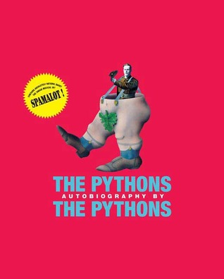 The Pythons Autobiography by The Pythons by Graham Chapman