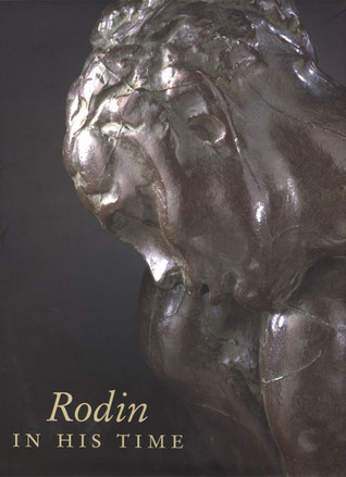Rodin in His Time by Mary L. Levkoff