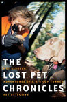 The Lost Pet Chronicles: Adventures of a K-9 Cop Turned Pet Detective