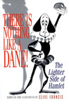 There Is Nothing Like a Dane!: The Lighter Side of Hamlet