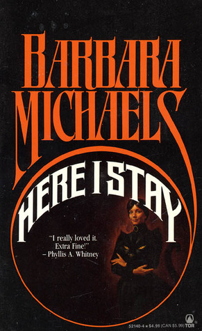Here I Stay by Barbara Michaels
