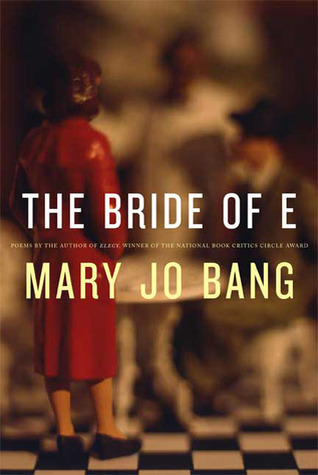 The Bride of E by Mary Jo Bang