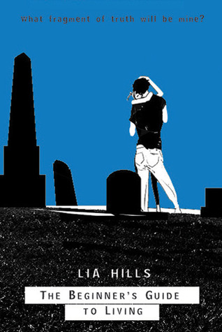 The Beginner's Guide to Living by Lia Hills