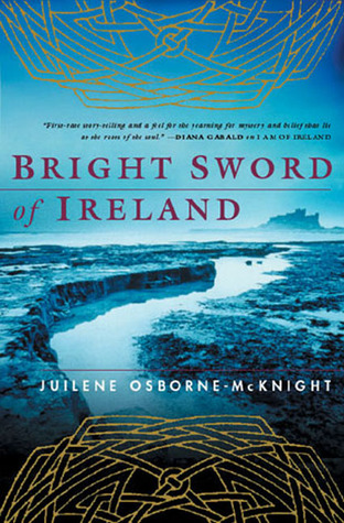 Bright Sword of Ireland by Juilene Osborne-McKnight