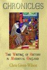 Chronicles: The Writing of History in Medieval England