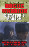 Dictator's Ransom (Rogue Warrior, #14)