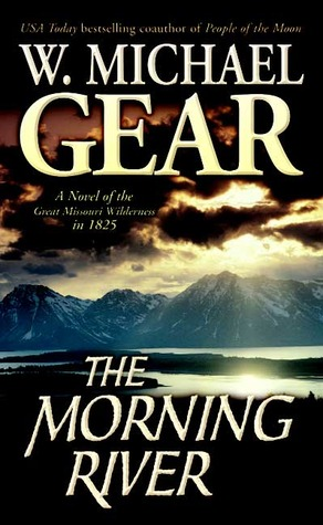 Morning River: A Novel of the Great Missouri Wilderness in 1825