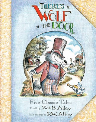 There's a Wolf at the Door by Zoe B. Alley