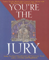 You're the Jury: Solve Twelve Real-Life Court Cases Along With the Juries Who Decided Them