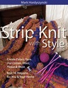 Strip & Knit with Style: Create Fabric-Yarn Use Cotton, Wool, Fleece & More: Knit 16 Projects for You & Your Home