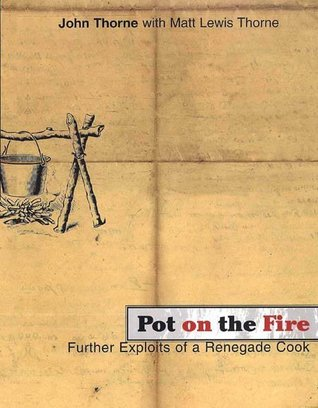 Pot on the Fire by John Thorne