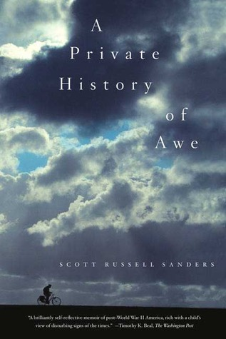 A Private History of Awe by Scott Russell Sanders