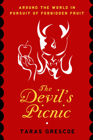 The Devil's Picnic by Taras Grescoe