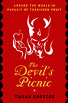 Devil's Picnic by Taras Grescoe