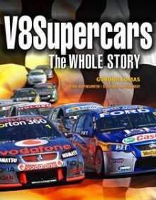 V8 Supercars: The Whole Story Stephen Sargeant