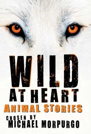 Wild at Heart: Animal Stories