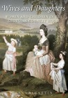 Wives and Daughters: Women and Children in the Georgian Country House