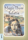 The Magic Three of Solatia by Jane Yolen