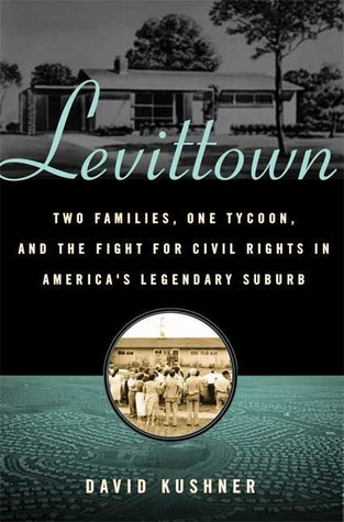 Levittown: Two Extraordinary Families, One Ruthless Tycoon, and the Fight for the American Dream