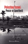 Palestine/Isral: Peace or Apartheid: Prospects for Resolving the Conflict