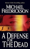 A Defense for the Dead
