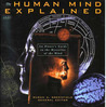 The Human Mind Explained: An Owner's Guide to the Mysteries of the Mind