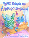 Never Babysit the Hippopotamuses!