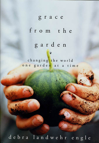 Grace from the Garden: Changing the World One Garden at a Time