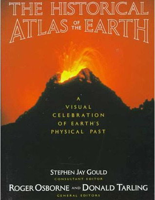 Historical Atlas of the Earth: A Visual Exploration of the Earth's Physical Past (Reference)