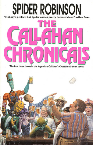 The Callahan Chronicals (Callahan's Place Trilogy, #1-3) by Spider Robinson