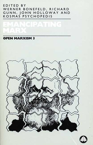 Open Marxism, Volume 3: Emancipating Marx