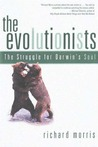 The Evolutionists: The Struggle for Darwin's Soul