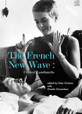 The French New Wave: Critical Landmarks