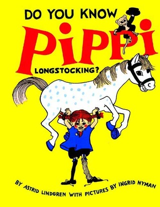 Do You Know Pippi Longstocking? by Astrid Lindgren