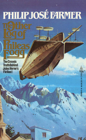 The Other Log of Phileas Fogg by Philip José Farmer