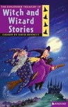 The Kingfisher Treasury of Witch and Wizard Stories (The Kingfisher Treasury of Stories)