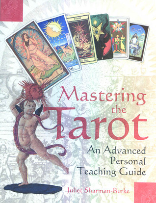 Mastering the Tarot: An Advanced Personal Teaching Guide
