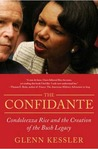The Confidante: Condoleezza Rice and the Creation of the Bush Legacy